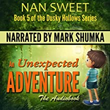 An Unexpected Adventure: Dusky Hollows, Book 5 Audiobook by Nan Sweet Narrated by Mark Shumka