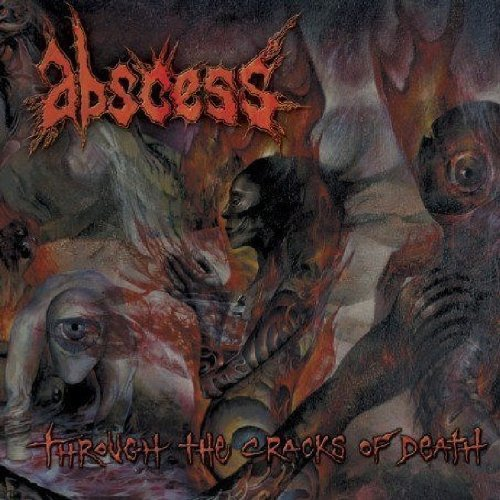 Through the Cracks of Death by Abscess (2004-07-12)