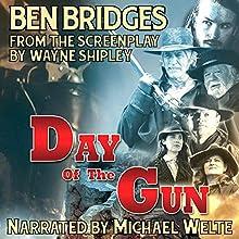 Day of the Gun (A Ben Bridges Western) (       UNABRIDGED) by Ben Bridges Narrated by Michael Welte