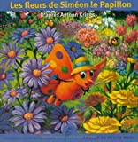"""Afficher """"Les fleurs de Siméon le papillon"""""""