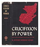 img - for Crucifixion by Power: Essays on Guatemalan National Social Structure, 1944-1966 book / textbook / text book