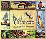 A Bold Carnivore: An Alphabet of Predators