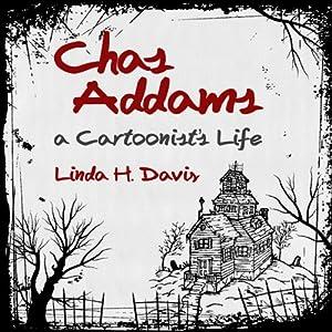 Charles Addams: A Cartoonist's Life | [Linda H. Davis]