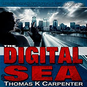 The Digital Sea | [Thomas K. Carpenter]