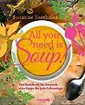All you need is soup: Von Bauchweh bi...