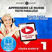 Apprendre le Russe - Écoute Facile - Lecture Facile - Texte Parallèle Cours Audio No. 1 [Learn Russian - Audio Course No. 1]: Lire et Écouter des Livres en Russe [Read and Listen to Books in Russian] |  Polyglot Planet