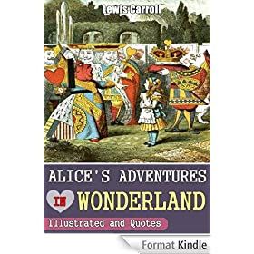 Alice's Adventures in Wonderland (Annotated, Illustrated, Quotes About Alice In Wonderland) (English Edition)