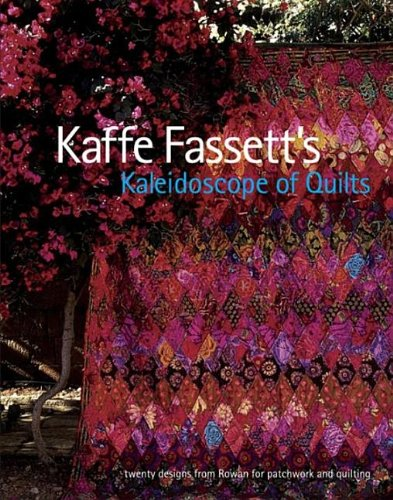 Kaffe Fassett's Kaleidoscope of Quilts: Twenty Designs from Rowan for Patchwork and Quilting