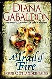 Diana Gabaldon A Trail of Fire (Outlander Omnibus)