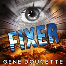 Fixer Audiobook by Gene Doucette Narrated by Steve Carlson