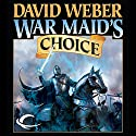 War Maid's Choice: War God, Book 4 (       UNABRIDGED) by David Weber Narrated by Nick Sullivan