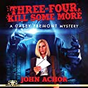 Three-Four, Kill Some More: A Casey Fremont Mystery Audiobook by John Achor Narrated by Aisling Gray