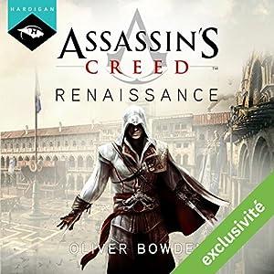 Assassin's Creed Renaissance | Livre audio Auteur(s) : Oliver Bowden Narrateur(s) : Arnauld Le Ridant