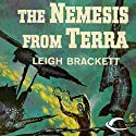 The Nemesis from Terra Audiobook by Leigh Brackett Narrated by MIchael Goldstrom