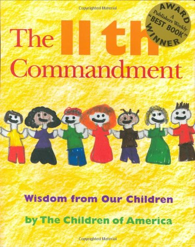 The 11th Commandment: Wisdom from Our Children