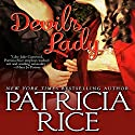 Devil's Lady (       UNABRIDGED) by Patricia Rice Narrated by Mary Jane Wells