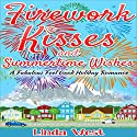 Firework Kisses and Summertime Wishes: Love on Kissing Bridge Mountain, Book 4 Audiobook by Linda West Narrated by Amanda Goolsby