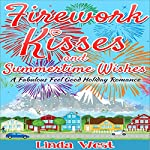 Firework Kisses and Summertime Wishes: Love on Kissing Bridge Mountain, Book 4 | Linda West