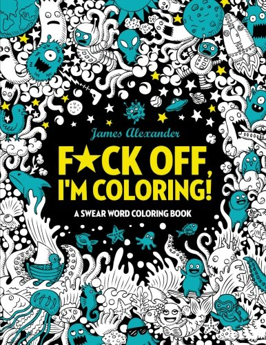 fck-off-im-coloring-swear-word-coloring-book-40-cuss-words-and-insults-to-color-relax-adult-coloring