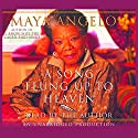 A Song Flung Up to Heaven Audiobook by Maya Angelou Narrated by Maya Angelou
