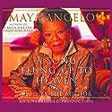 A Song Flung Up to Heaven Hörbuch von Maya Angelou Gesprochen von: Maya Angelou