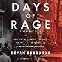 Days of Rage: America's Radical Underground, the FBI, and the Forgotten Age of Revolutionary Violence Audiobook by Bryan Burrough Narrated by Ray Porter