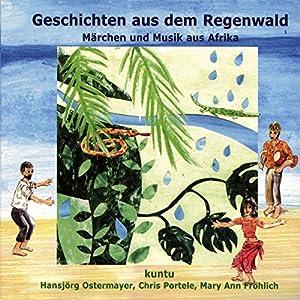 Geschichten aus dem Regenwald (Kuntu 1) Hörbuch