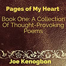Pages of My Heart: Book One: A Collection of Thought Provoking Poems | Livre audio Auteur(s) : Dr Joe Kenogbon Narrateur(s) : Matt Jamie