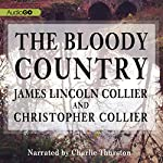 The Bloody Country | James Lincoln Collier,Christopher Collier