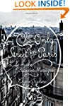The Only Street in Paris: Life on the...