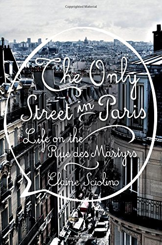 The Only Street in Paris: Life on the Rue des Martyrs PDF