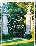 Adels Gärten: Frauen von Adel laden ein in ihre exklusiven Landschaftsgärten