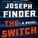 The Switch Audiobook by Joseph Finder Narrated by Steven Kearney