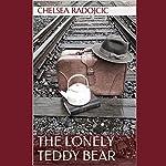 The Lonely Teddy Bear | Chelsea Radojcic