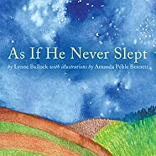 As If He Never Slept (       UNABRIDGED) by Lynne Bullock Narrated by Josh Kilbourne