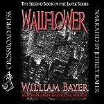 Wallflower: A Janek Series Novel, Book 2 | William Bayer