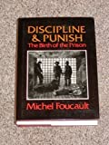 Discipline and punish: The birth of the prison (0394499425) by Michel Foucault