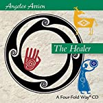 The Healer | Angeles Arrien