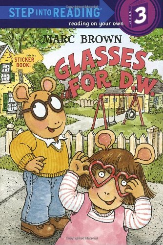 Glasses for D.W. (Step-Into-Reading, Step 3)