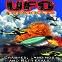 UFO Chronicles: Crashes, Landings and Retrievals  by Mark Olly, Bill Knell, Colonel Philip Corso Narrated by Mark Olly, Bill Knell, Colonel Philip Corso