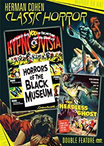 Horrors of the Black Museum / The Headless Ghost [Import]
