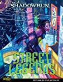 Street Legends (Shadowrun (Catalyst Hardcover))
