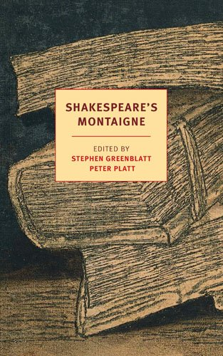 Shakespeare's Montaigne: The Florio Translation of the Essays, A Selection (New York Review Books…