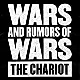 The Chariot - Wars And Rumors Of Wars