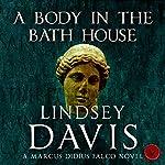 A Body in the Bath House | Lindsey Davis