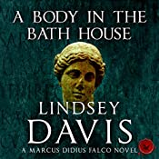 A Body in the Bath House | Lindsey Davis