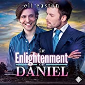 The Enlightenment of Daniel: Sex in Seattle, Book 2 | [Eli Easton]