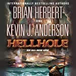 Hellhole (       UNABRIDGED) by Brian Herbert, Kevin J Anderson Narrated by Scott Brick