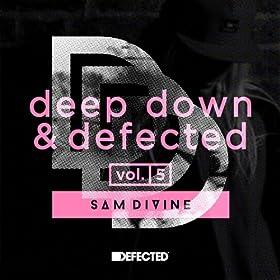 Deep Down & Defected Volume 5: Sam Divine
