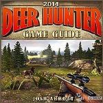 Deer Hunter 2014 Game Guide   Josh Abbott